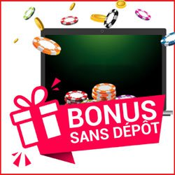 Les bonus sans dépôt